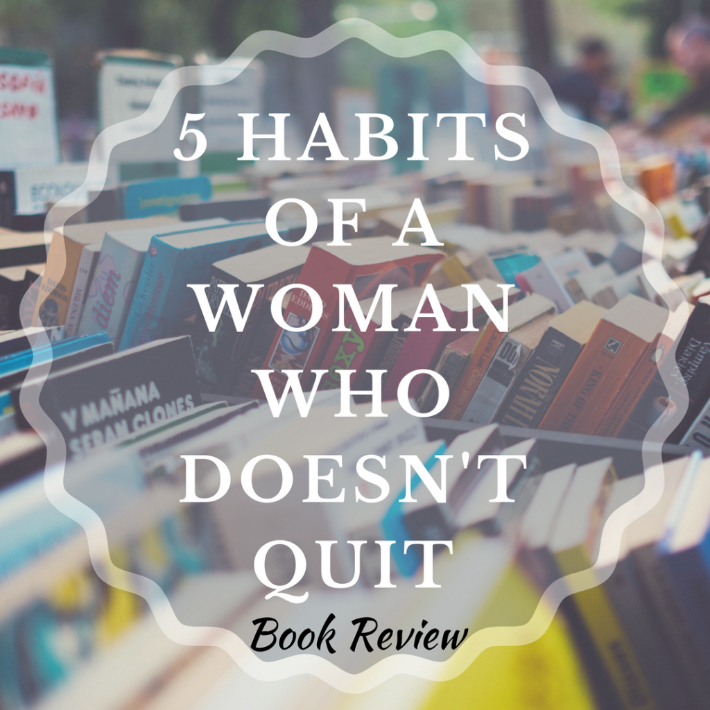 Book Review: 5 Habits of a Woman Who Doesn't Quit